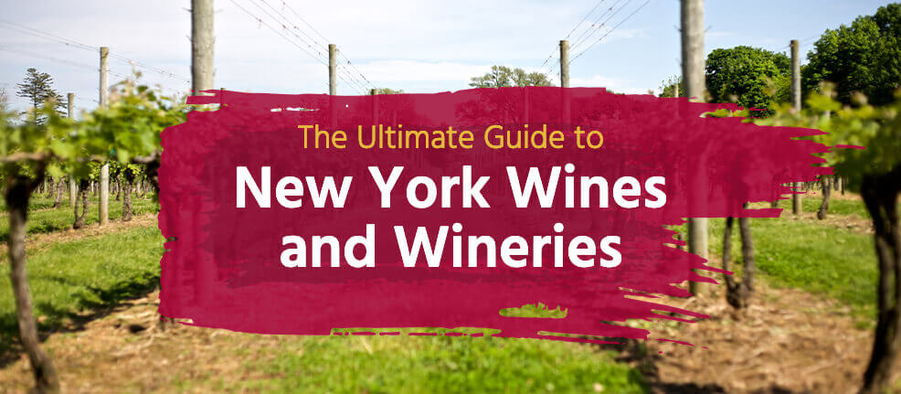The Ultimate Guide to New York Wines and Wineries