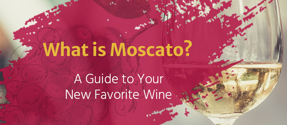What is Moscato? A guide to your new favorite wine