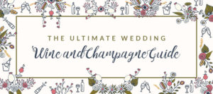 The Ultimate Wedding Wine and Champagne Guide