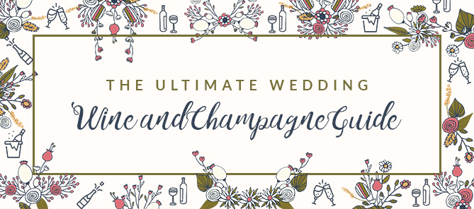 Ultimate Wedding Wine and Champagne Guide