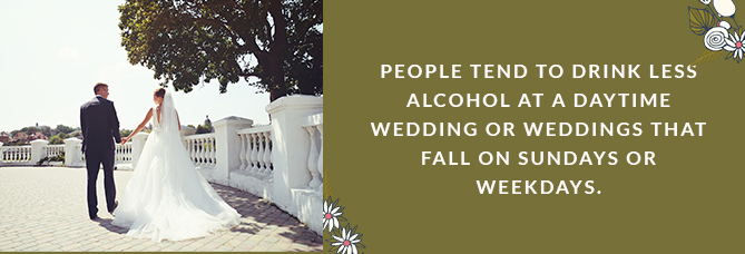 People Tend to Drink Less at a Daytime Wedding or Weddings that Fall on Sundays or Weekdays