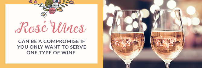 Rose wines can be a compromise if you only want to service one type of wine.