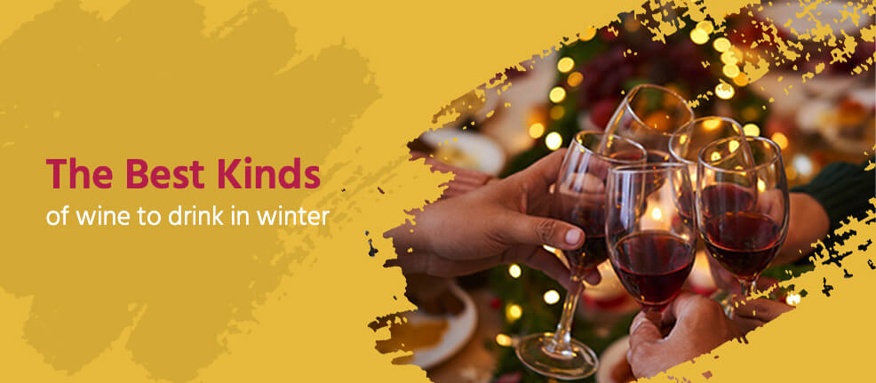 The Best Kinds of wine to drink in winter