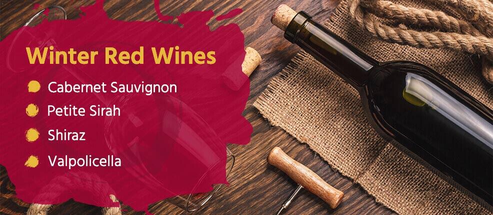 Winter Red Wines: Cabernet Sauvignon, Petite Sirah, Shiraz, Valpolicella
