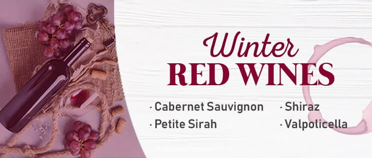 Winter Red Wines: Cabernet Sauvignon, Shiraz, Petite Sirah, Valpolicella