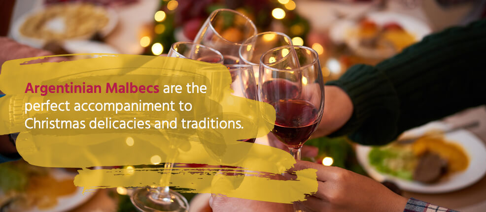 Argentinian Malbecs are the perfect accompaniment to Christmas delicacies and traditions.