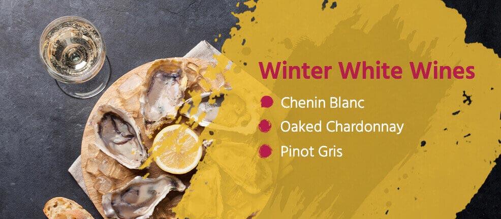 Winter White Wines: Chenin Blanc, Oaked Chardonnay, Pinot Gris
