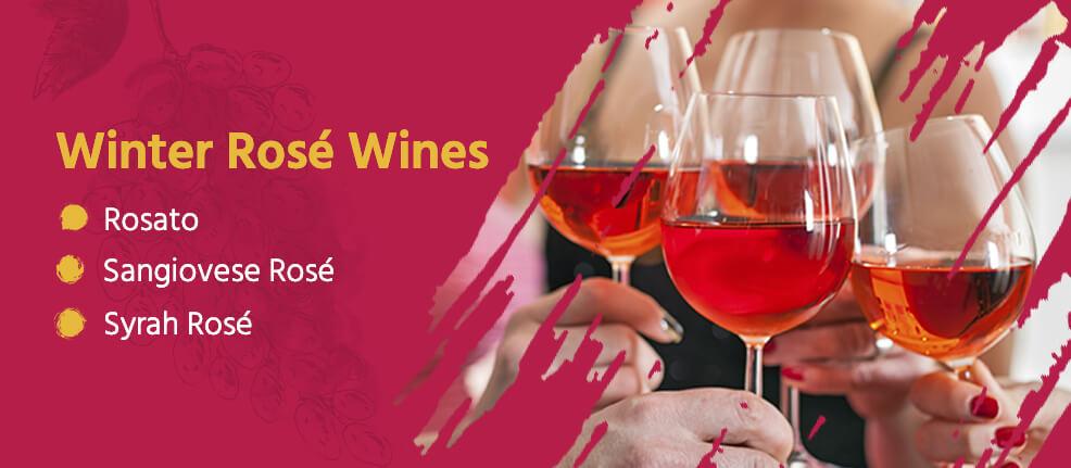 Winter Rosé Wines: Rosato, Sangiovese Rosé, Syrah Rosé