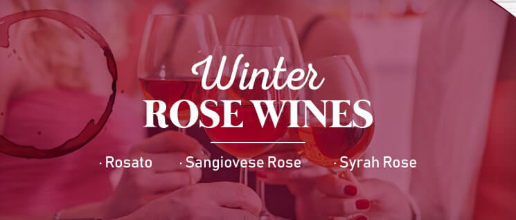 Winter Rose Wines: Roasto, Saniovese Rose, and Syrah Rose