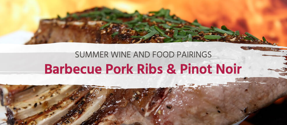 Summer Wine and Food Pairings: Barbecue Pork Ribs and Pinot Noir