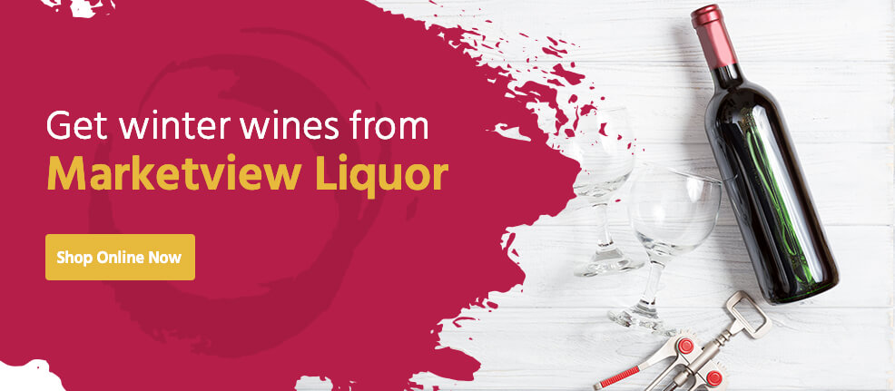 Get winter wines from Marketview Liquor