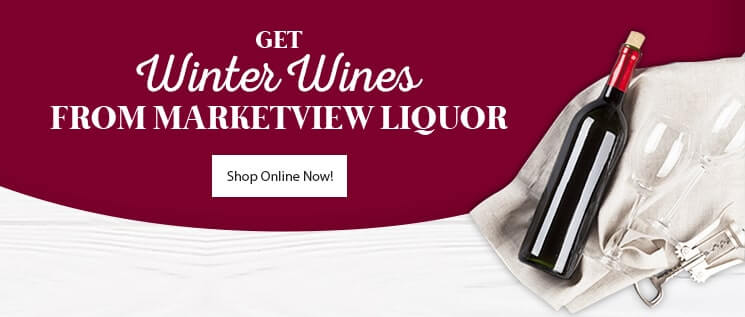Get Winter Wines From Marketview Liquor. Shop online now!