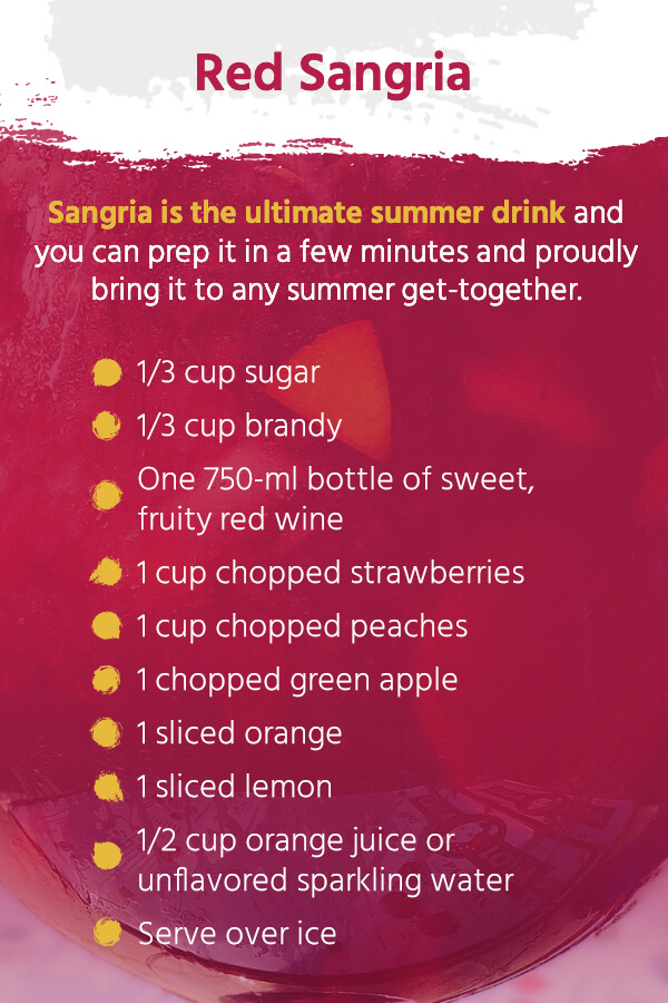 Red Sangria Recipe Directions. Sangria is the ultimate summer drink — mixing fresh seasonal fruits with refreshing wine and liquor of your preference, usually brandy, you can prep sangria in a few minutes and proudly bring it to any summer get-together.