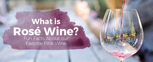 What is Rose Wine? Fun Facts About Our Favorite Pink Wine
