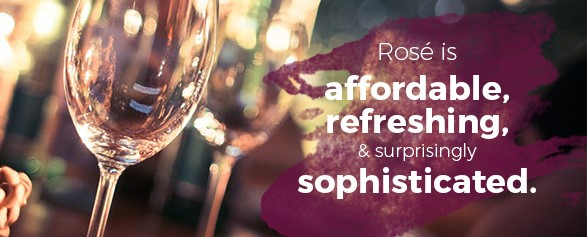 Rose is affordable, refreshing, & surprisingly sophisticated.