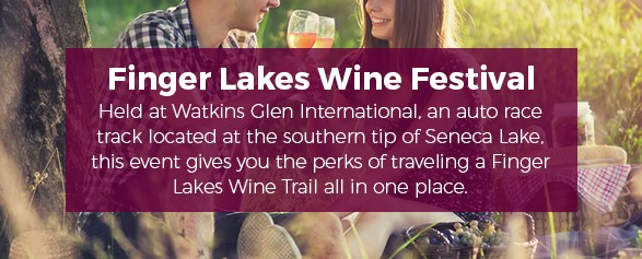 Finger Lakes Wine Festival - Held at Watkins Glen International, an auto race track located at the southern tip of Seneca Lake, this event gives you the perks of traveling a Finger Lakes Wine Trail all in one place.