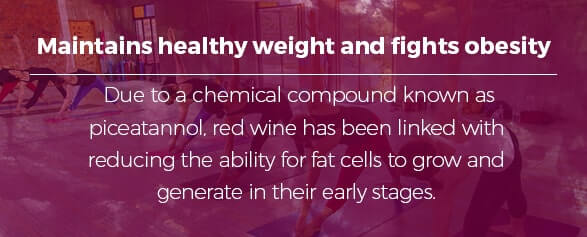 Maintains healthy weight and fights against obesity: Due to a chemical compound known as piceatannol, red wine has been linked with reducing the ability for fat cells to grow and generate in their early stages.