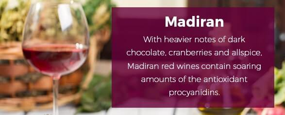With heavier notes of dark chocolate, cranberries and allspice, Madiran red wines contain soaring amounts of the antioxidant procyanidins.