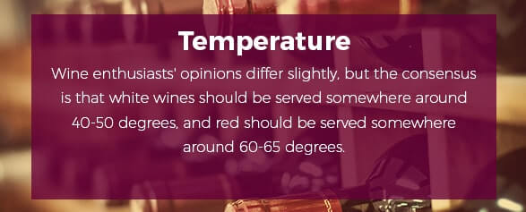 Wine enthusiasts' opinions differ slightly, but the consensus is that white wines should be served somewhere around 40-50 degrees, and red should be served somewhere around 60-65 degrees.