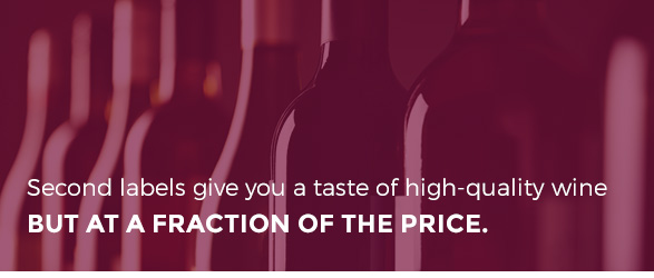 Second labels will still give you a taste of high-quality wine, but at a fraction of the price.