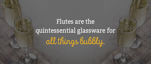 Flutes are the quintessential glassware for all things bubbly.
