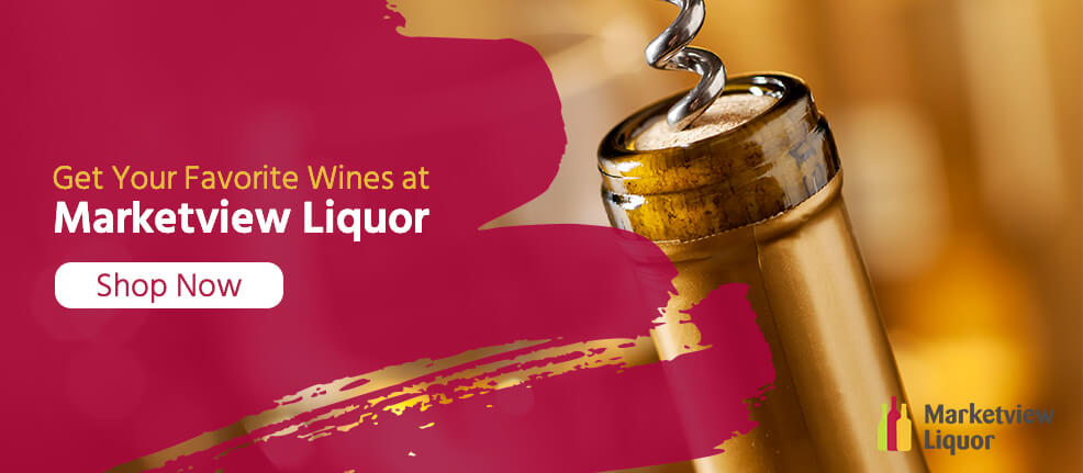 Get Your Favorite Wines from Marketview Liquor - Shop Now