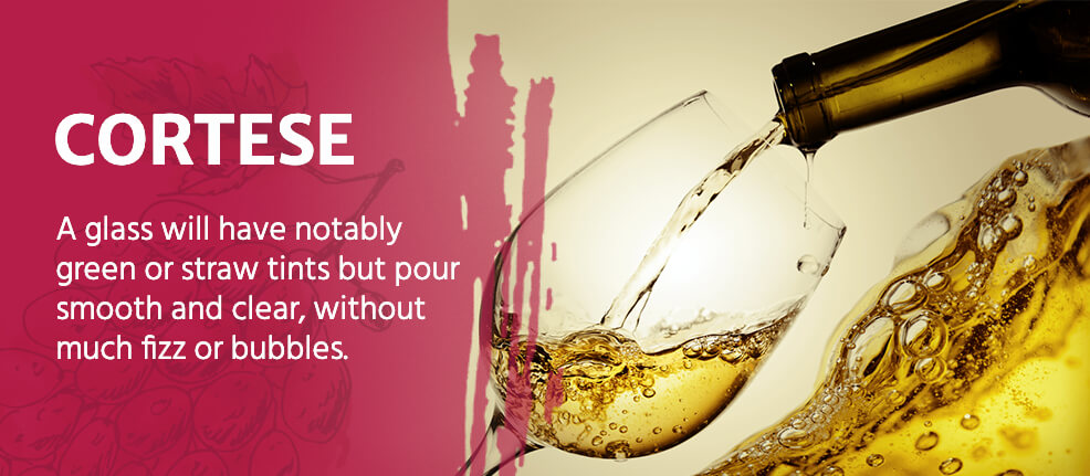 A glass of Cortese wine will have notably green or straw tints but pour smooth and clear, without much fizz or bubbles.