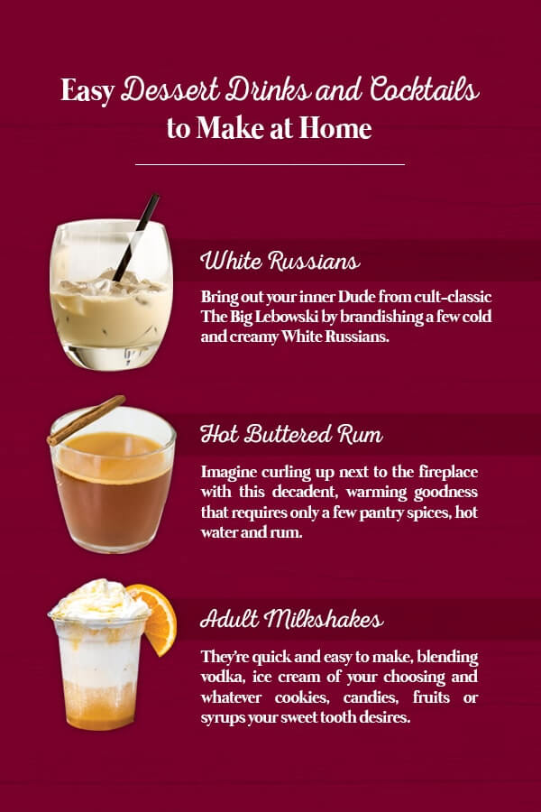 Easy Dessert Drinks and Cocktails to Make at Home: White Russians, Hot Buttered Rum, Adult Milkshakes