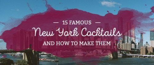 15 Famous New York Cocktails and How to Make Them
