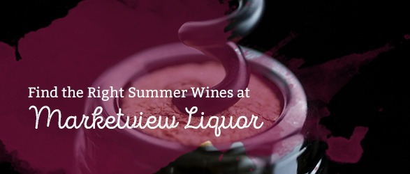 Find the Right Summer Wines at Marketview Liquor