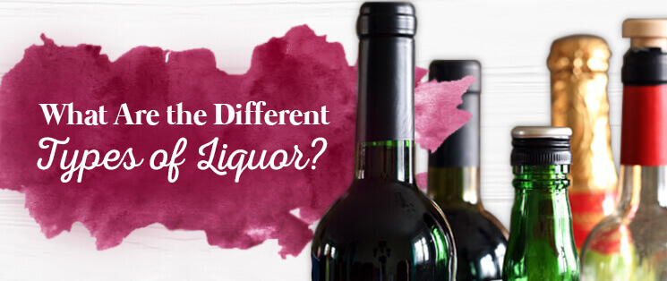 What Are the Different Types of Liquor?
