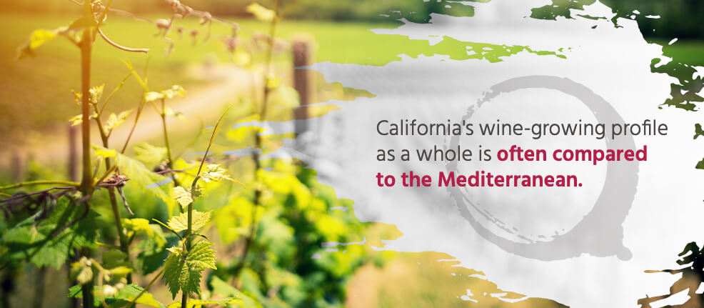 California's wine-growing profile as a whole is often compared to the Mediterranean