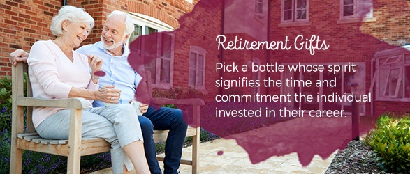 Retirement Gifts: Pick a bottle whose spirit signifies the time and commitment the individual invested in their career.