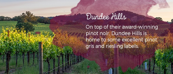 Dundee Hills: On top of their award-winning pinot noir, Dundee Hills is home to some excellent pinot gris and riesling labels.