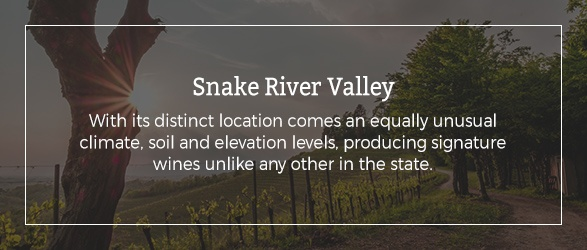 Snake River Valley: With its distinct location comes an equally unusual climate, soil and elevation levels, producing signature wines unlike any other in the state.
