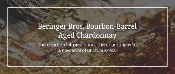 Beringer Bros. Bourbon-Barrel Aged Chardonnay: The bourbon infusion brings this chardonnay to a new level of unctuousness.