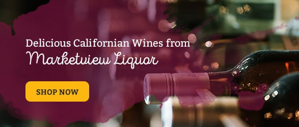 Delicious Californian Wines from Marketview Liquor: Shop Now