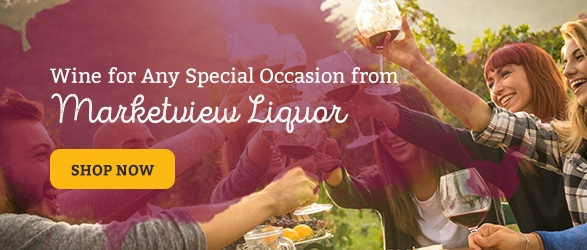 Wines for any Special Occasion from Marketview Liquor. Shop Now.