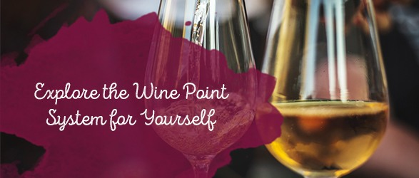 Explore the Wine Point System for Yourself