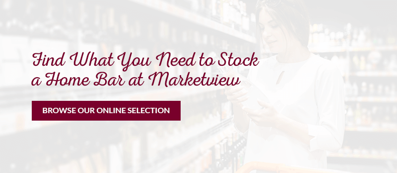 Find What You Need to Stock a Home Bar at Marketview. Browse our online selection.