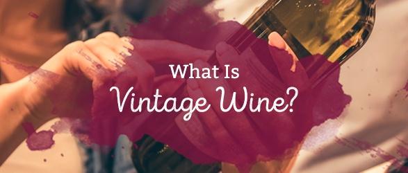 What Is Vintage Wine?