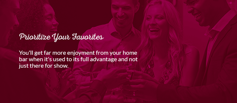 You'll get far more enjoyment from your home bar when it's used to its full advantage and not just there for show.