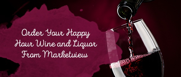 Order Your Happy Hour Wine and Liquor From Marketview