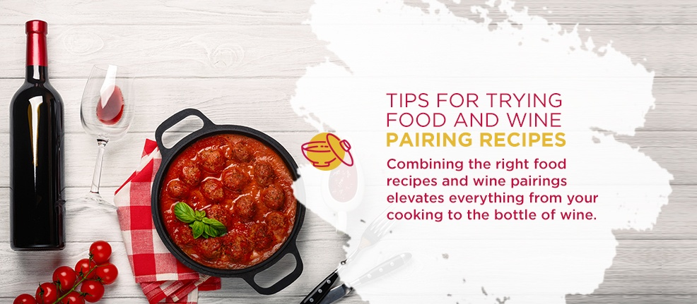 Tips for Trying Food and Wine Pairing Recipes. Combining the right food recipes and wine pairings elevates everything from your cooking to the bottle of wine.