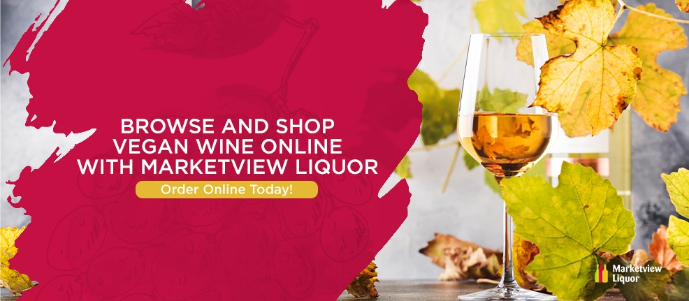 Browse and Shop Vegan Wine Online With Marketview Liquor. Order Online Today!