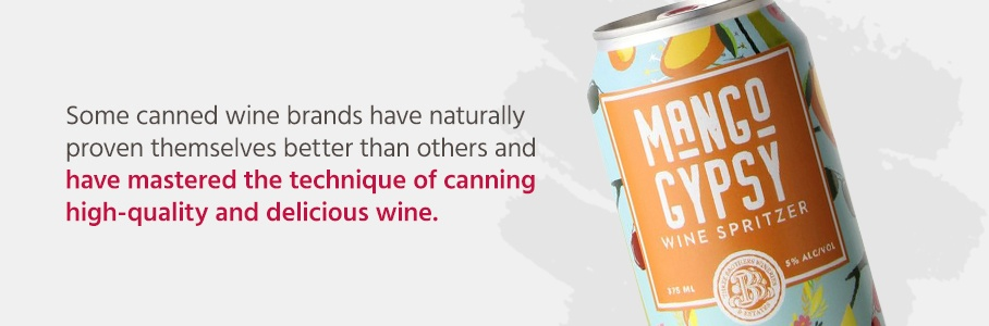 Some canned wine brands have naturally proven themselves better than others and have mastered the technique of canning high-quality and delicious wine.