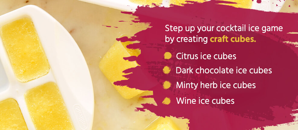Step up your cocktail ice game by creating craft cubes.