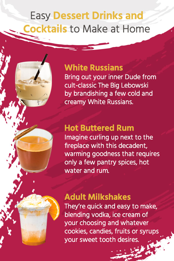 Easy Dessert Drinks and Cocktails to Make at Home - White Russians, Hot Buttered Rum, and Adult Milkshakes