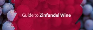 Guide to Zinfandel Wine
