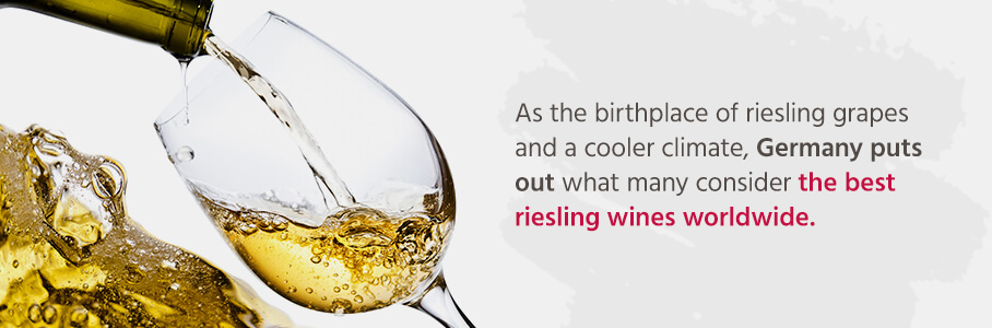 As the birthplace of riesling grapes and a cooler climate, Germany puts out what many consider the best riesling wines worldwide.